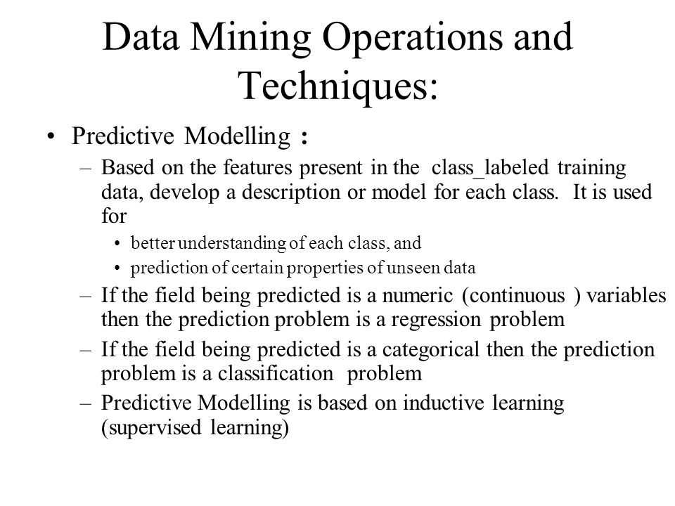 Data Mining Operations and Techniques: