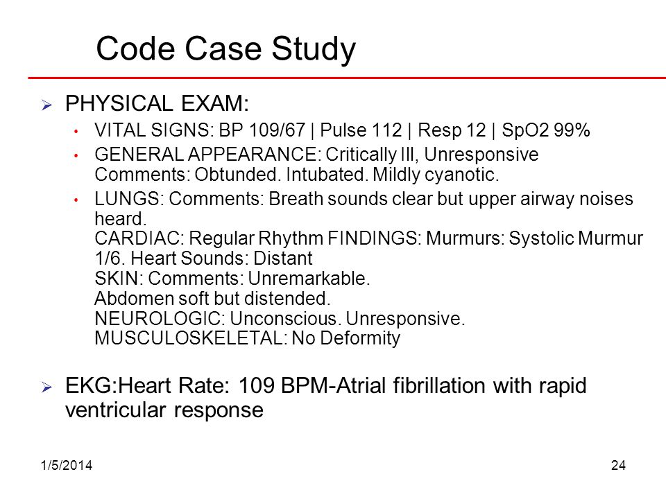 Code Case Study PHYSICAL EXAM: