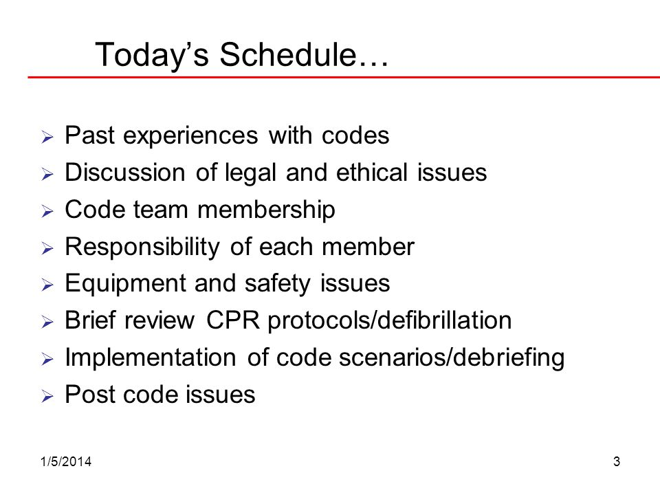 Today's Schedule… Past experiences with codes
