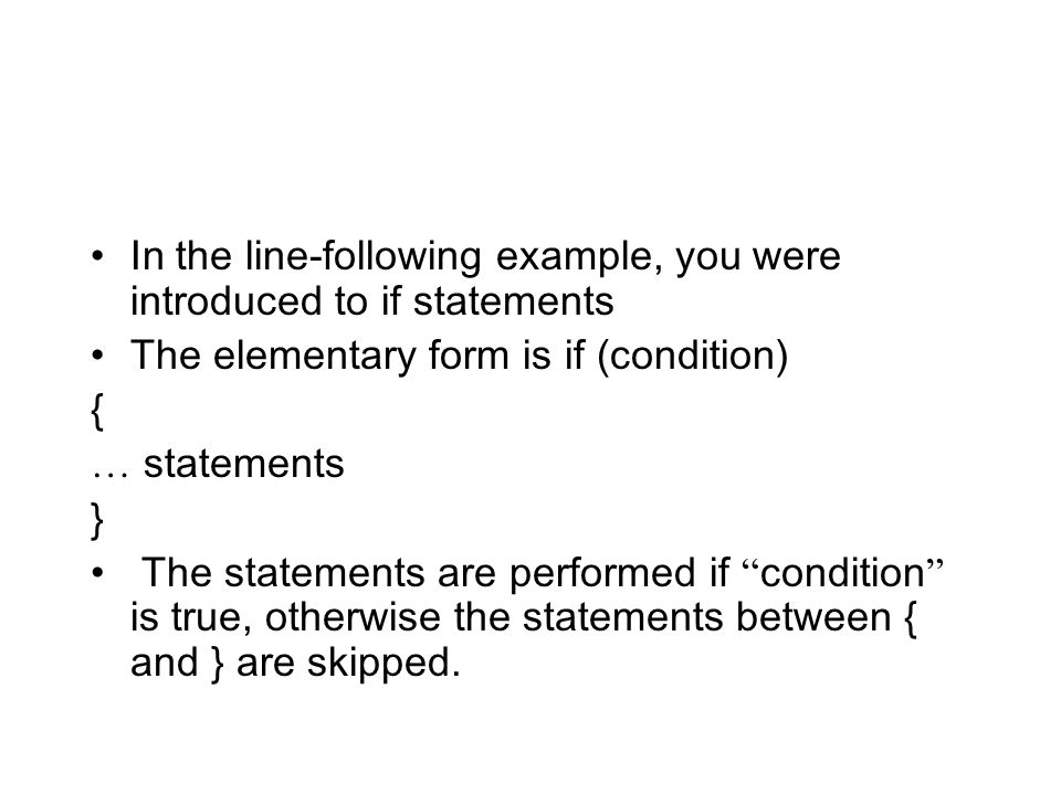 In the line-following example, you were introduced to if statements