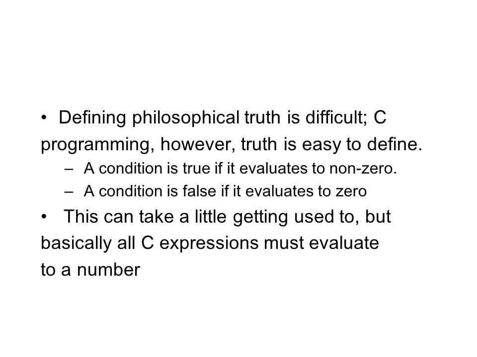 Defining philosophical truth is difficult; C