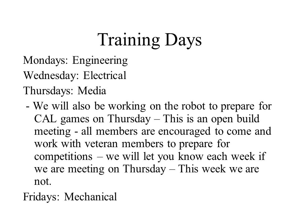 Training Days Mondays: Engineering Wednesday: Electrical