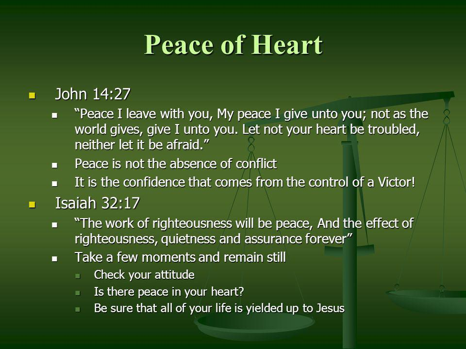 Peace of Heart John 14:27 Isaiah 32:17