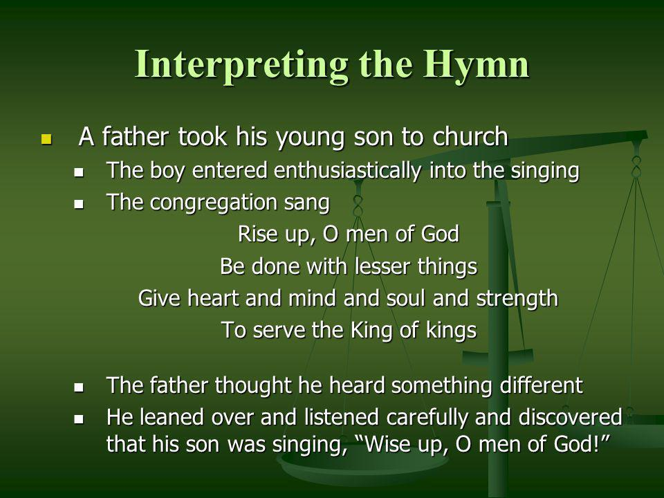 Interpreting the Hymn A father took his young son to church