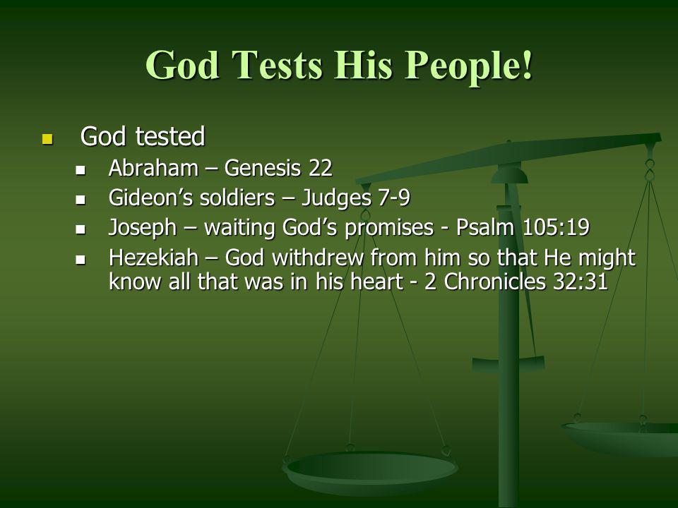 God Tests His People! God tested Abraham – Genesis 22