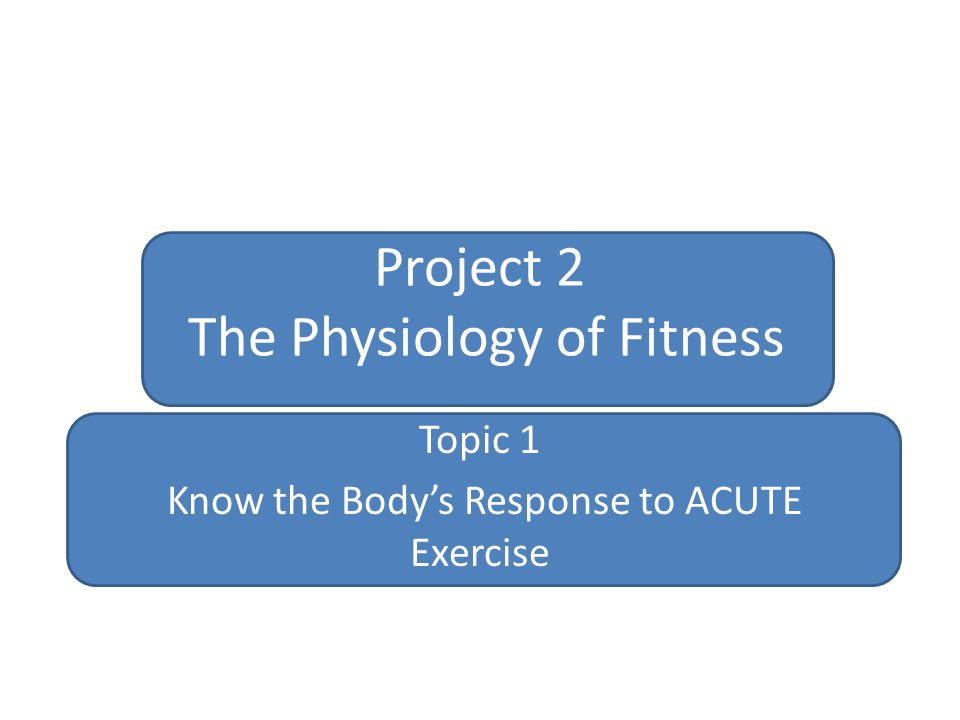Project 2 The Physiology of Fitness