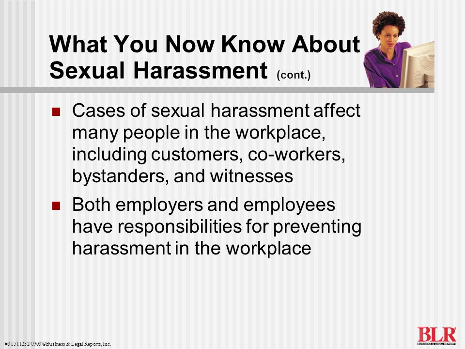 What You Now Know About Sexual Harassment (cont.)