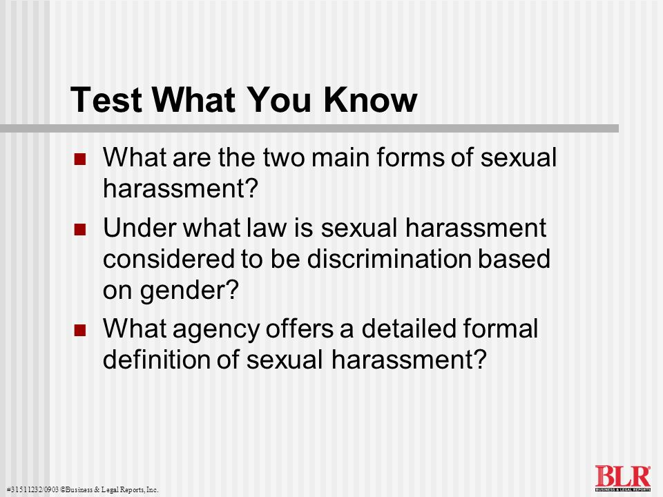 Test What You Know What are the two main forms of sexual harassment