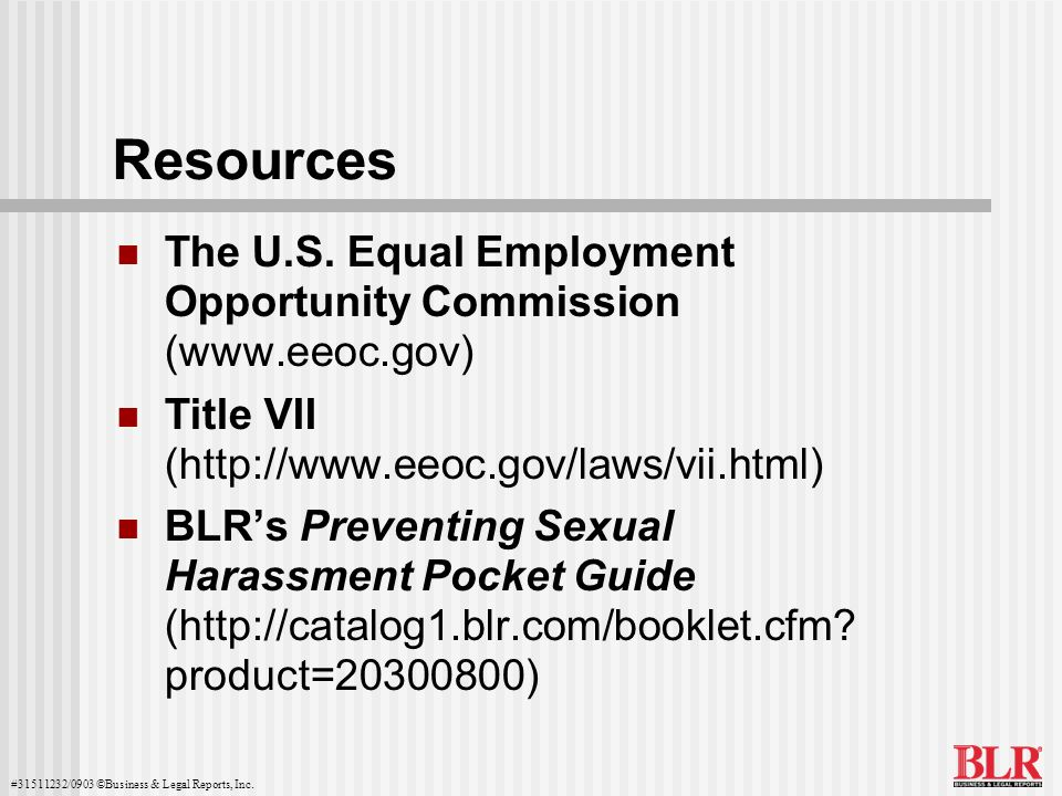 Resources The U.S. Equal Employment Opportunity Commission (www.eeoc.gov) Title VII (http://www.eeoc.gov/laws/vii.html)