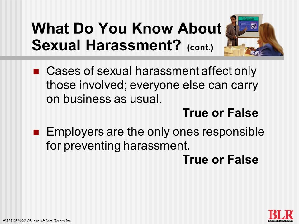 What Do You Know About Sexual Harassment (cont.)