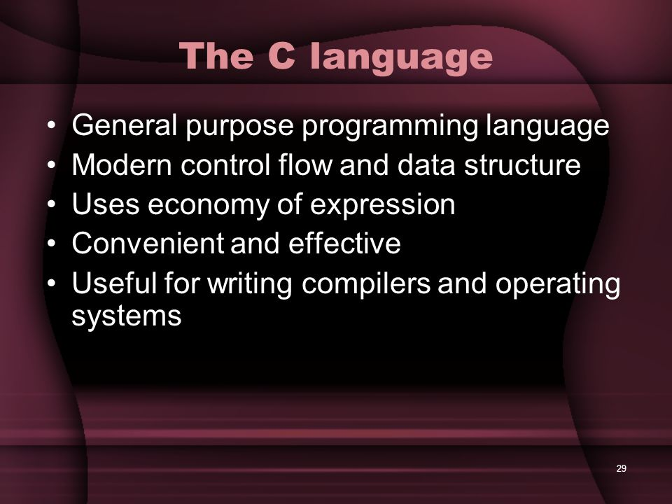 The C language General purpose programming language