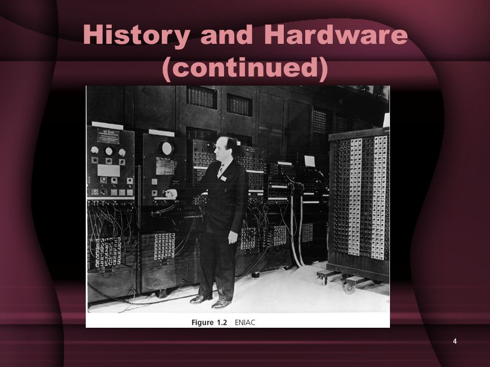 History and Hardware (continued)