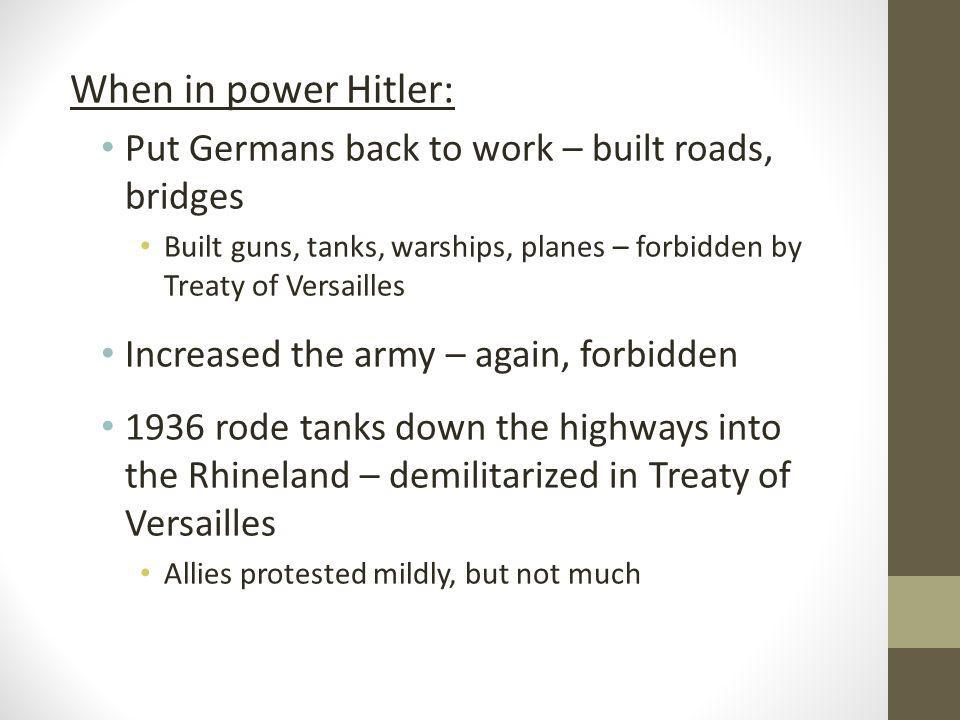 When in power Hitler: Put Germans back to work – built roads, bridges