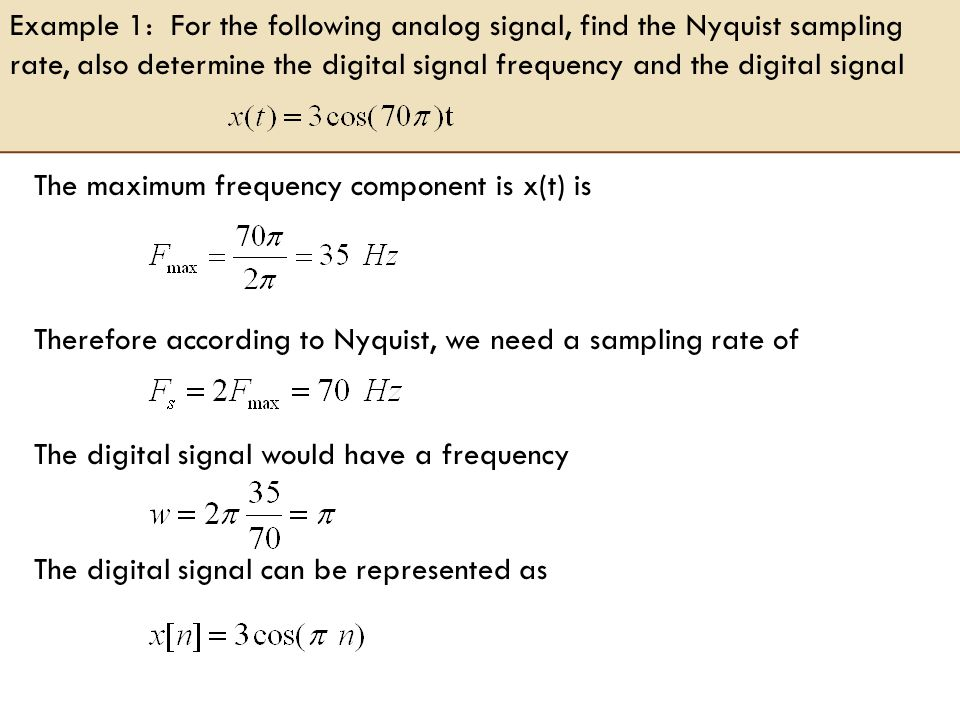 The maximum frequency component is x(t) is