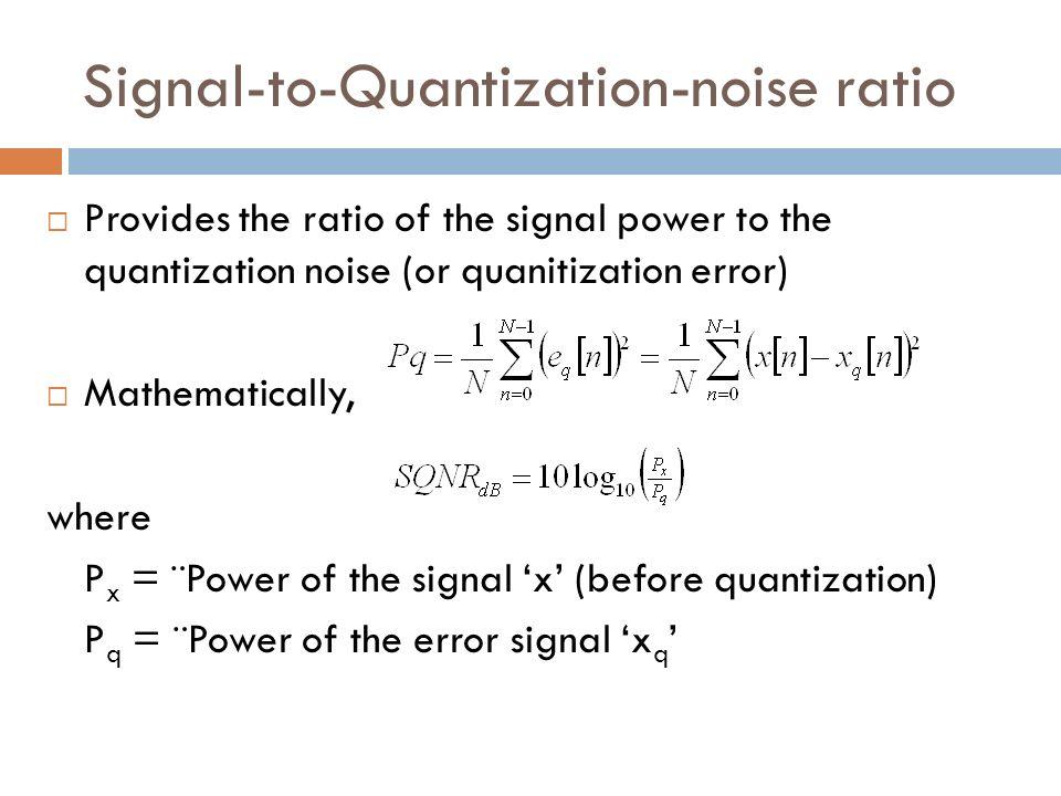 Signal-to-Quantization-noise ratio