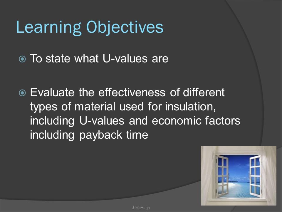 Learning Objectives To state what U-values are