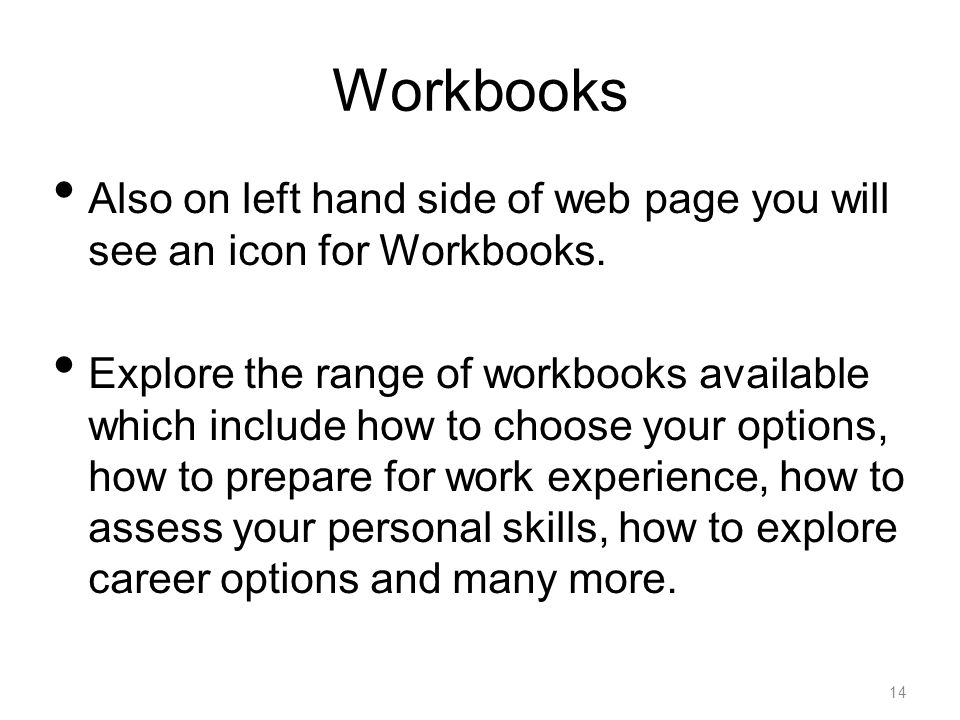 Workbooks Also on left hand side of web page you will see an icon for Workbooks.