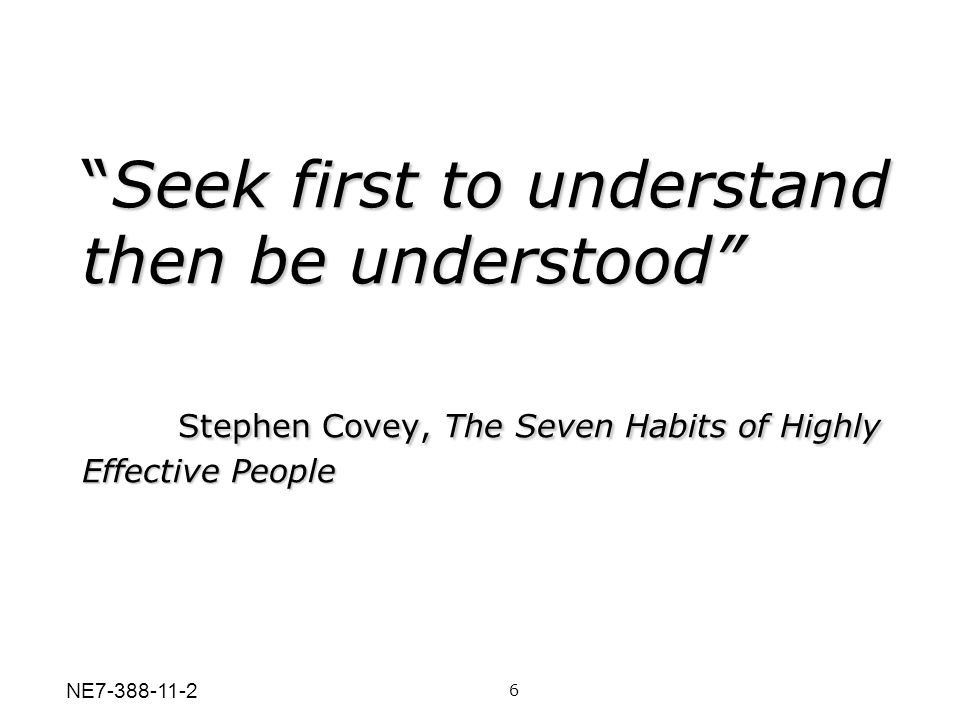 Seek first to understand then be understood
