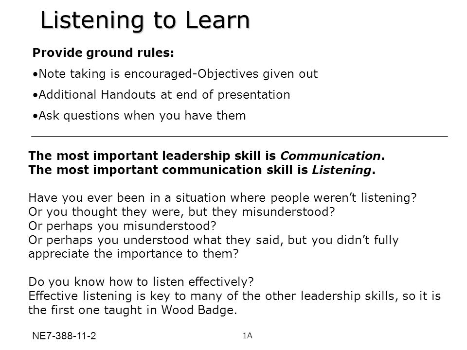 Listening to Learn Provide ground rules:
