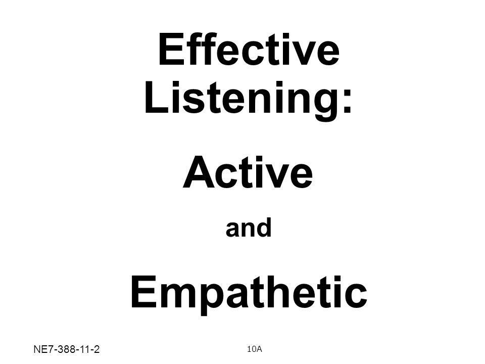 Effective Listening: Active Empathetic