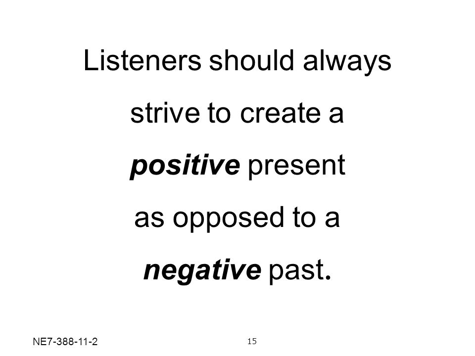 Listeners should always
