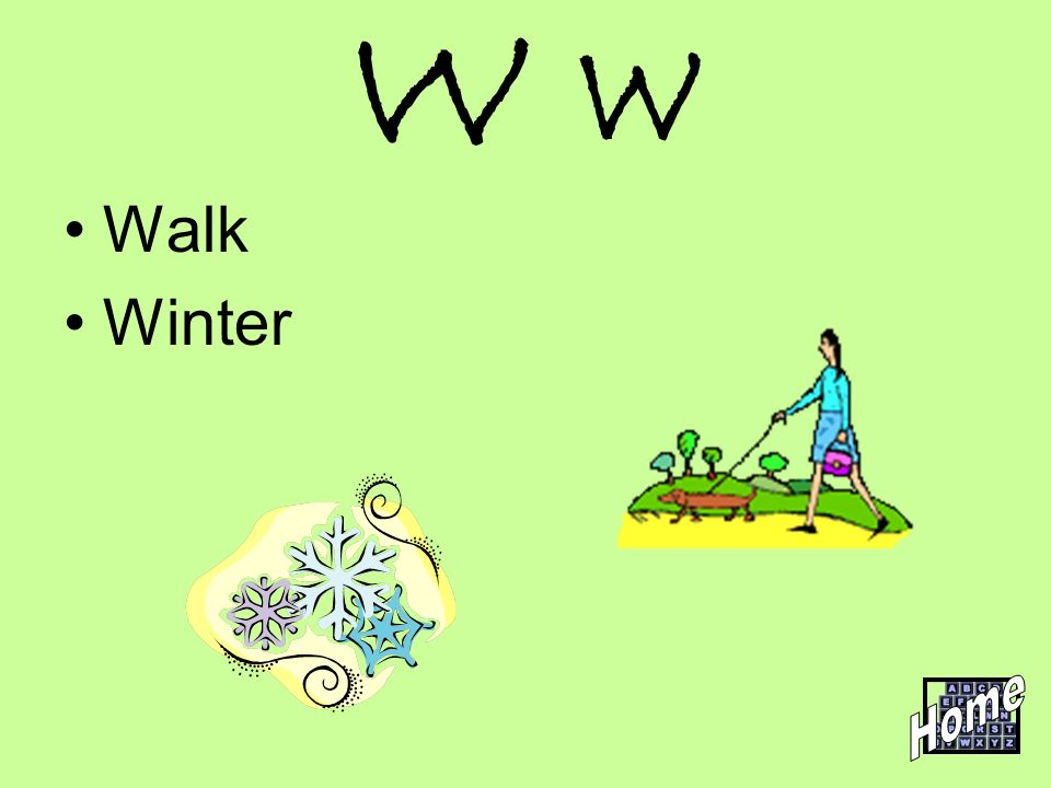 W w Walk Winter Home