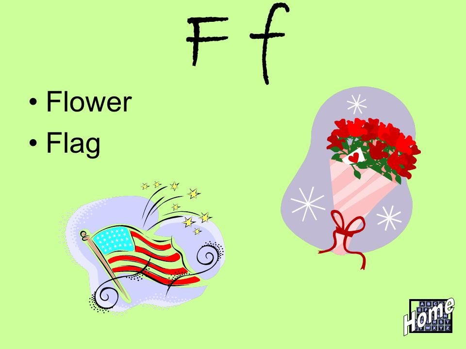 F f Flower Flag Home