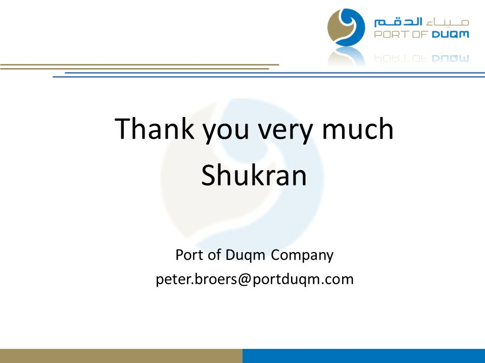 Thank you very much Shukran Port of Duqm Company