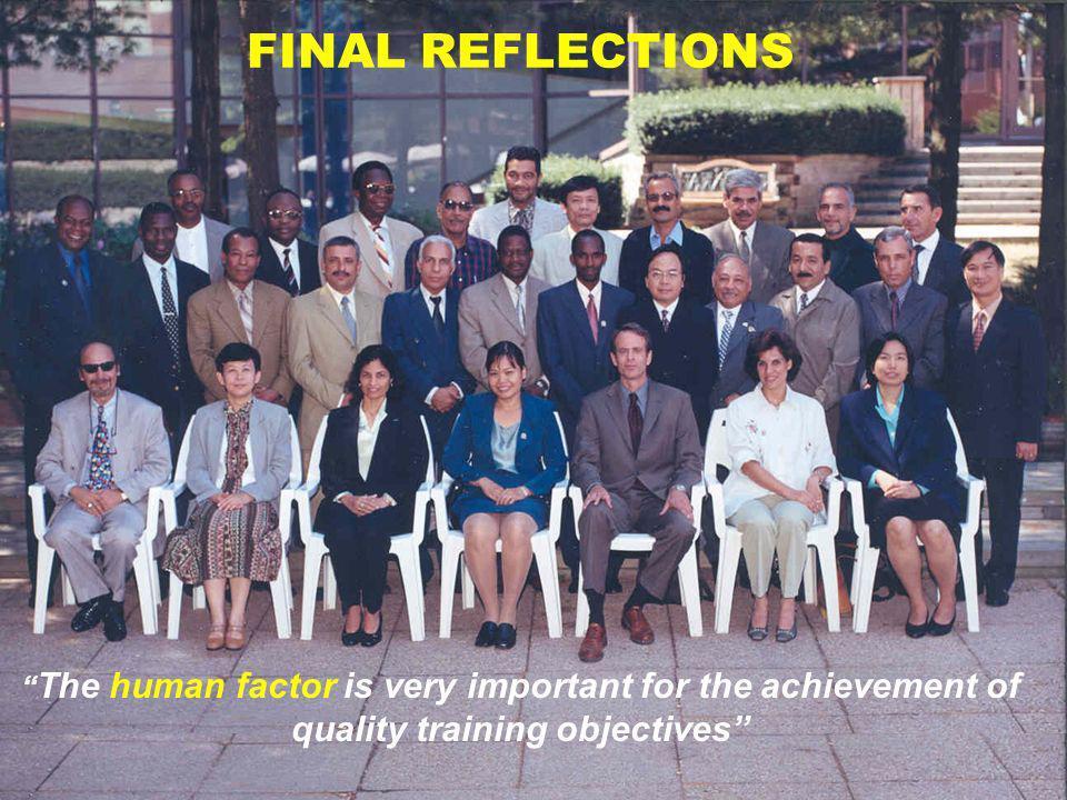 FINAL REFLECTIONS El Programa TRAINAIR es un buen ejemplo de un enfoque sistémico que requiere cumplir con procesos previamente establecidos.