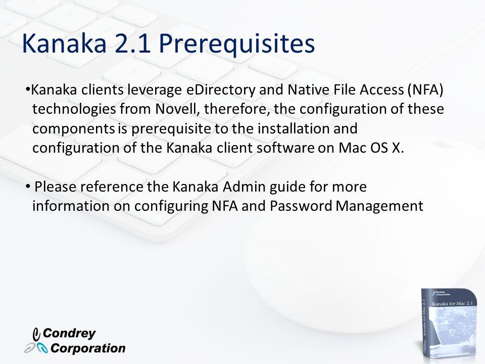 Kanaka 2.1 Prerequisites Kanaka clients leverage eDirectory and Native File Access (NFA)