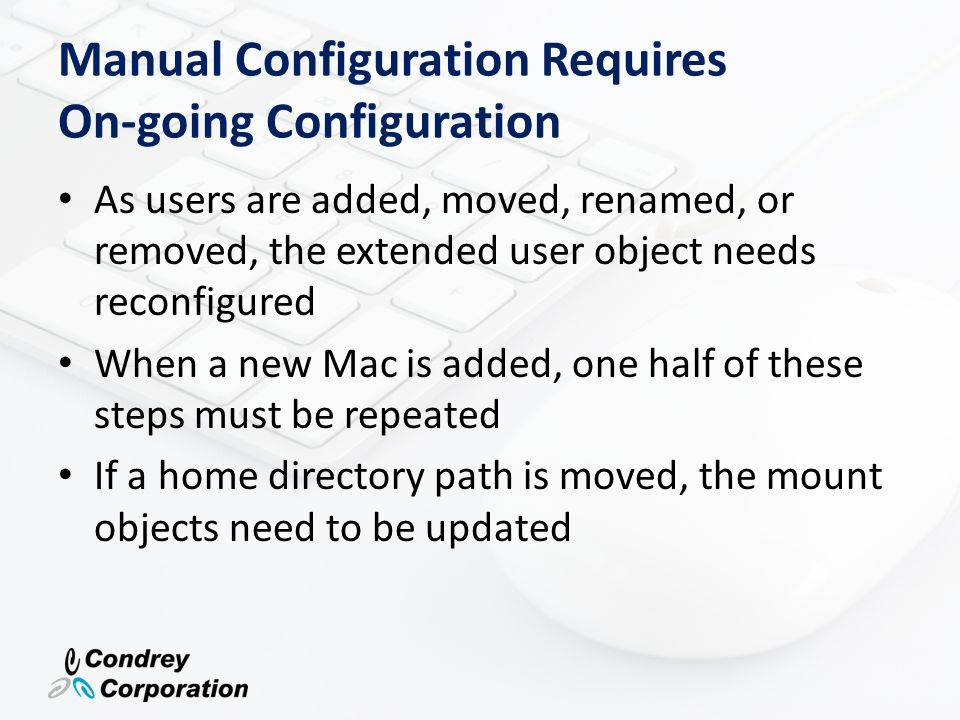 Manual Configuration Requires On-going Configuration