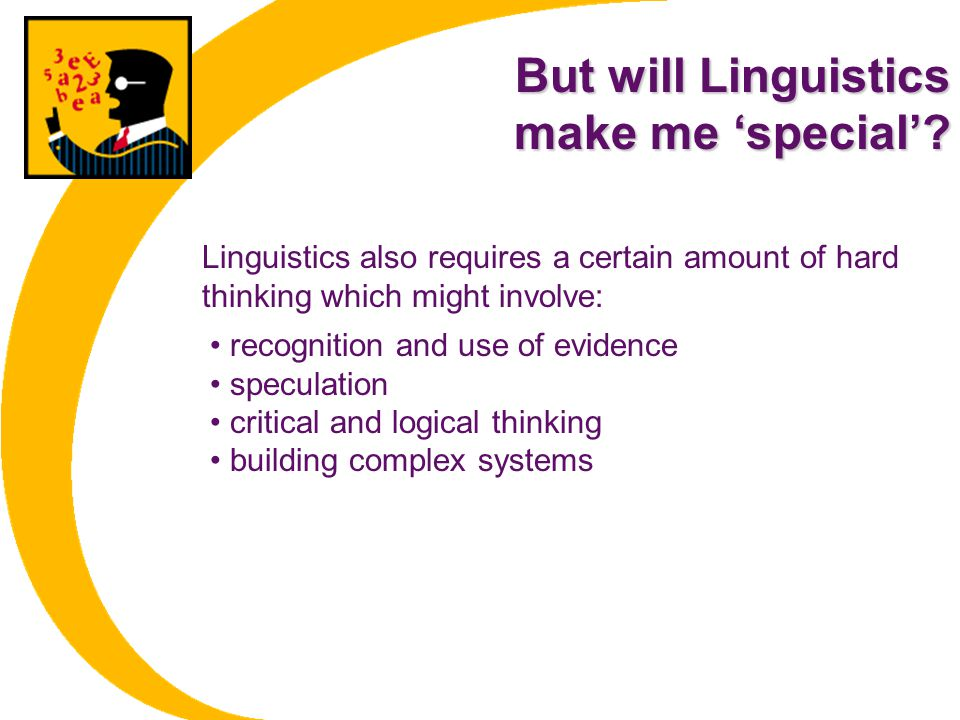 But will Linguistics make me 'special'