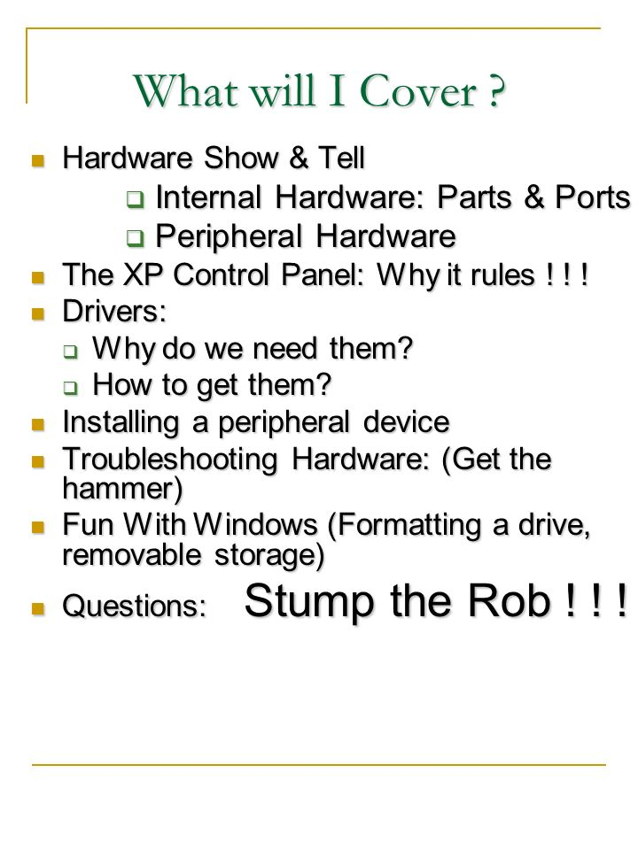 What will I Cover Internal Hardware: Parts & Ports