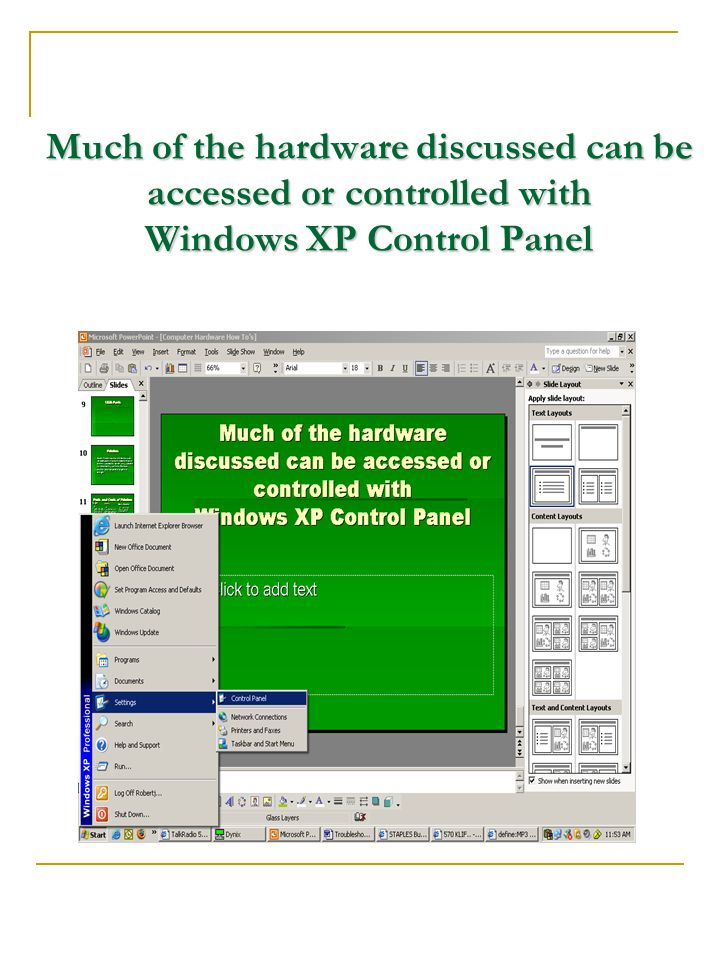 Much of the hardware discussed can be accessed or controlled with Windows XP Control Panel
