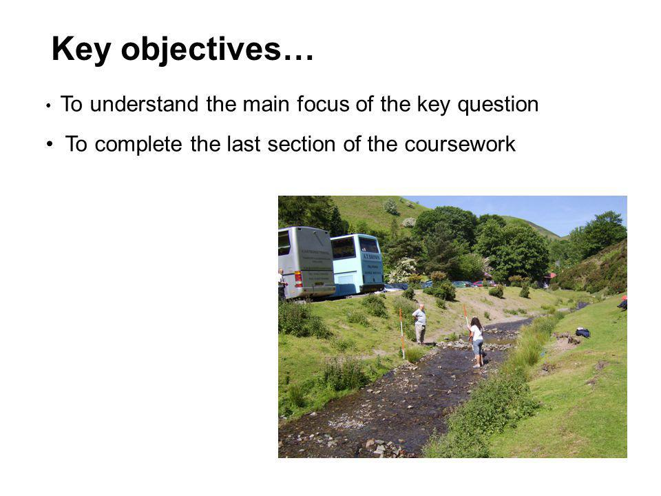Key objectives… To complete the last section of the coursework