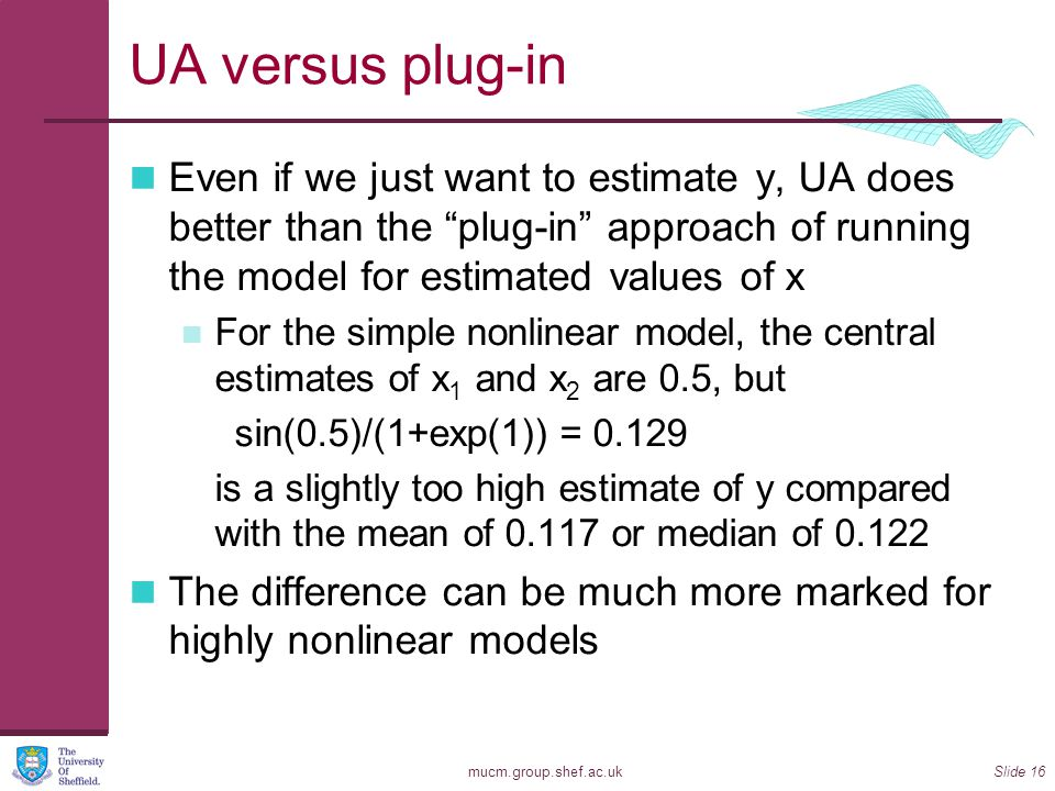 UA versus plug-in Even if we just want to estimate y, UA does better than the plug-in approach of running the model for estimated values of x.