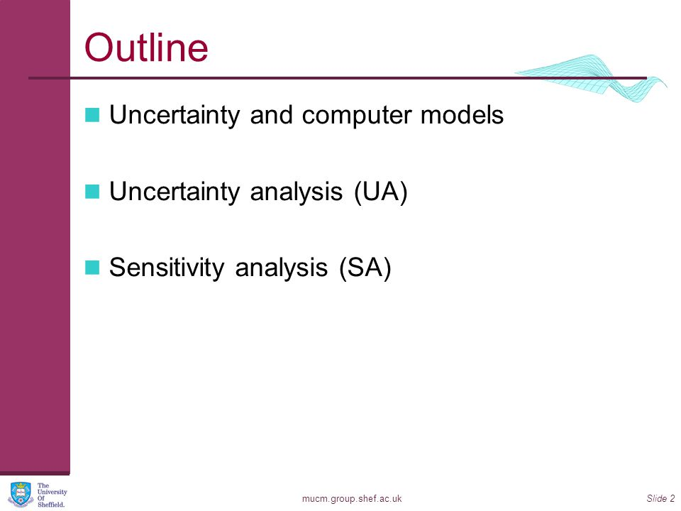 Outline Uncertainty and computer models Uncertainty analysis (UA)