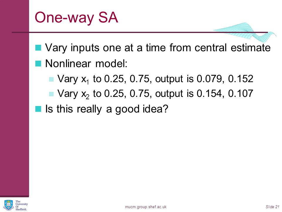 One-way SA Vary inputs one at a time from central estimate
