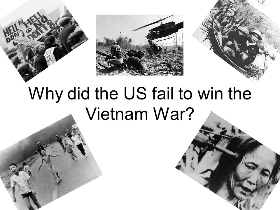 Why did the US fail to win the Vietnam War