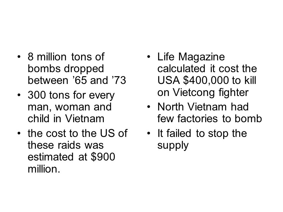 8 million tons of bombs dropped between '65 and '73