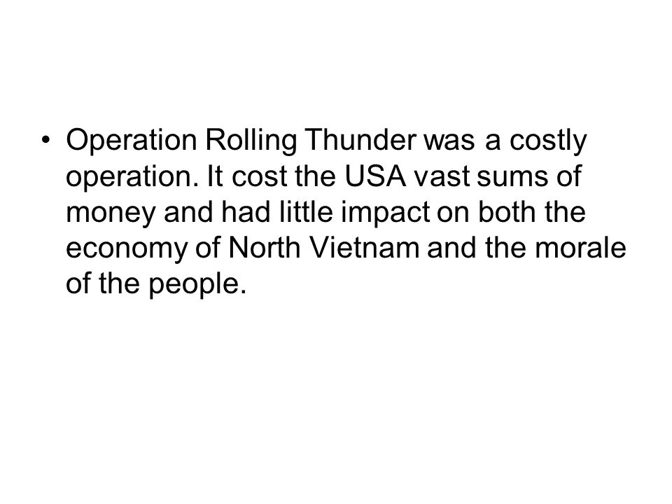 Operation Rolling Thunder was a costly operation