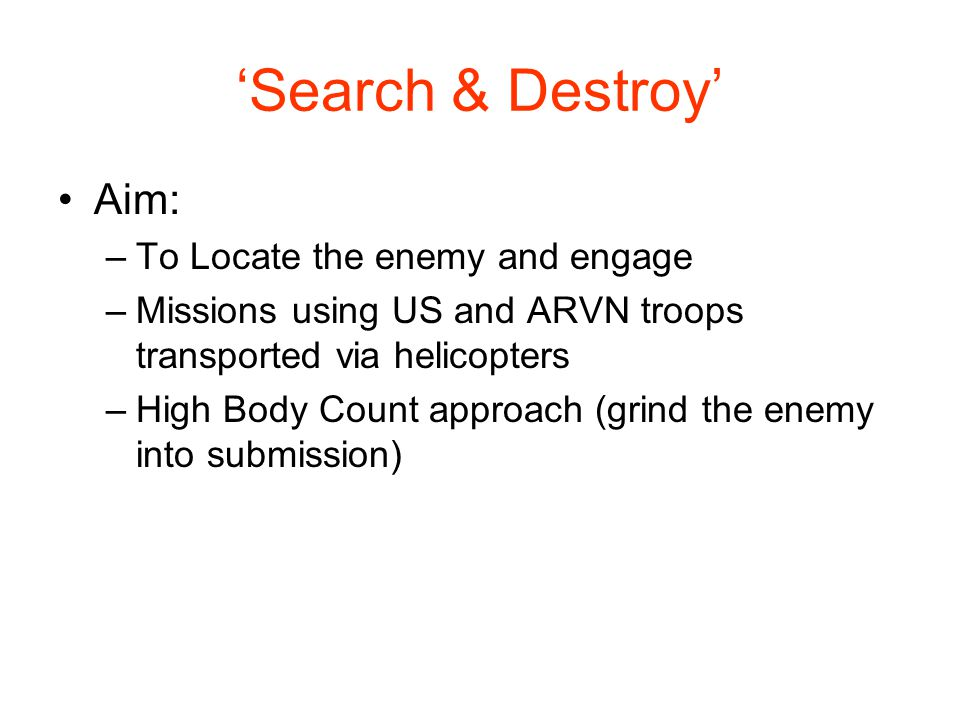'Search & Destroy' Aim: To Locate the enemy and engage