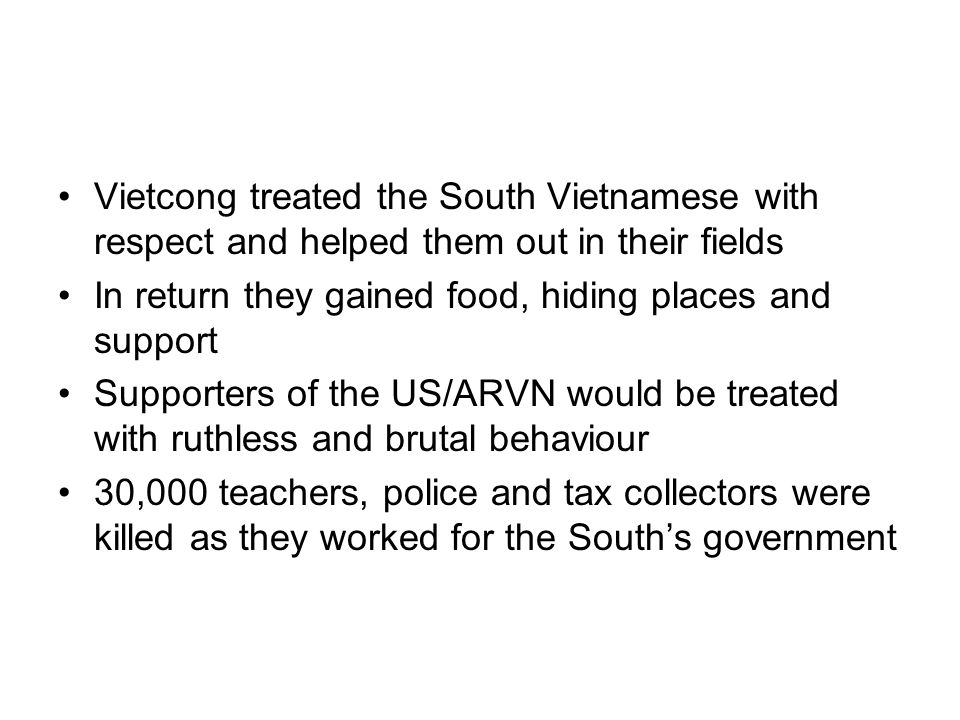 Vietcong treated the South Vietnamese with respect and helped them out in their fields
