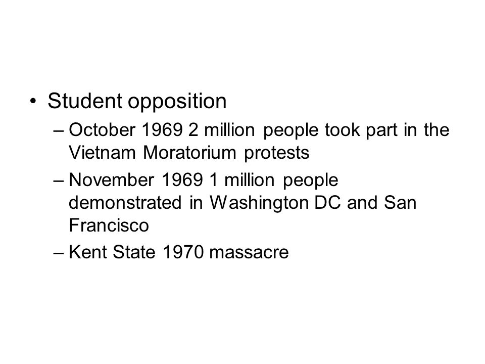 Student opposition October 1969 2 million people took part in the Vietnam Moratorium protests.