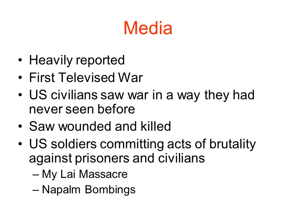 Media Heavily reported First Televised War
