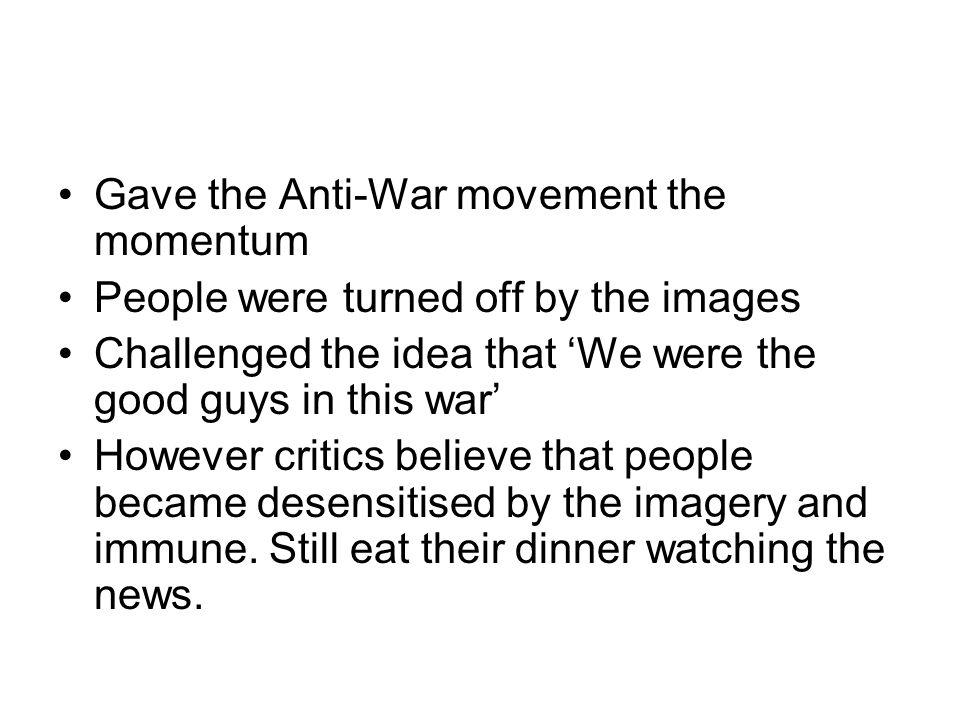 Gave the Anti-War movement the momentum