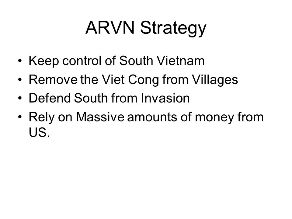 ARVN Strategy Keep control of South Vietnam