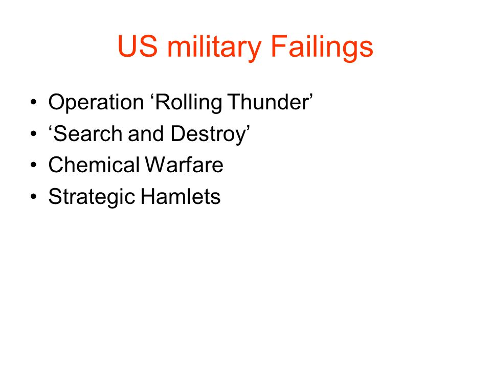 US military Failings Operation 'Rolling Thunder' 'Search and Destroy'