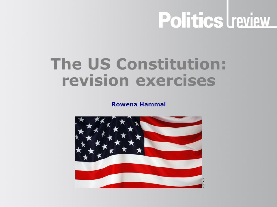 The US Constitution: revision exercises Rowena Hammal