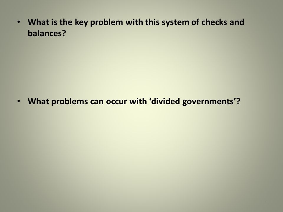 What is the key problem with this system of checks and balances